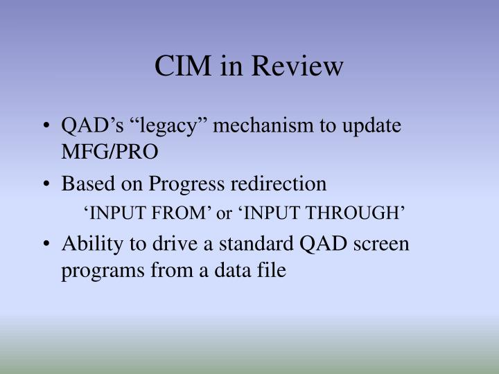CIM in Review
