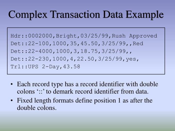 Complex Transaction Data Example
