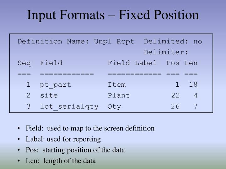 Input Formats – Fixed Position
