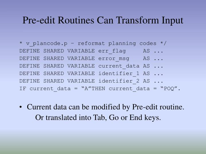 Pre-edit Routines Can Transform Input