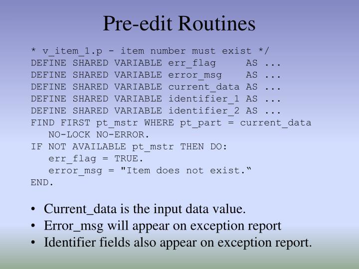 Pre-edit Routines