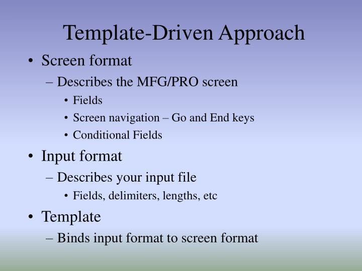Template-Driven Approach