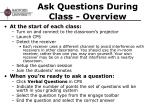 ask questions during class overview