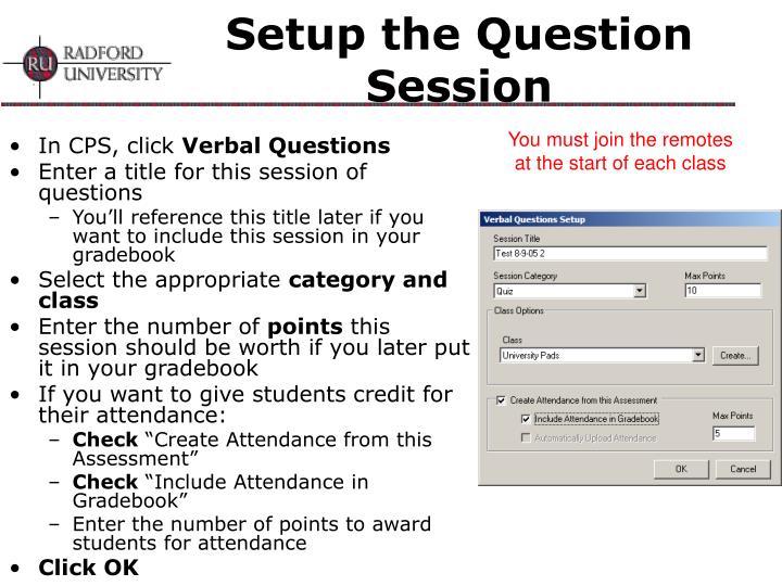 Setup the Question Session