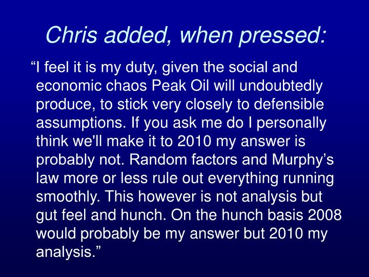 Chris added, when pressed: