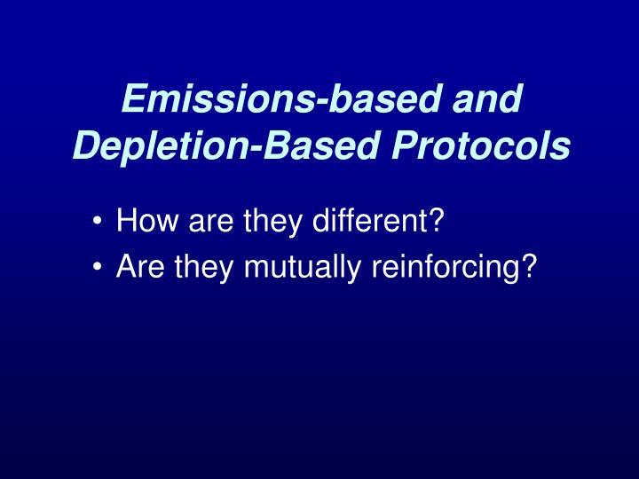 Emissions-based and Depletion-Based Protocols