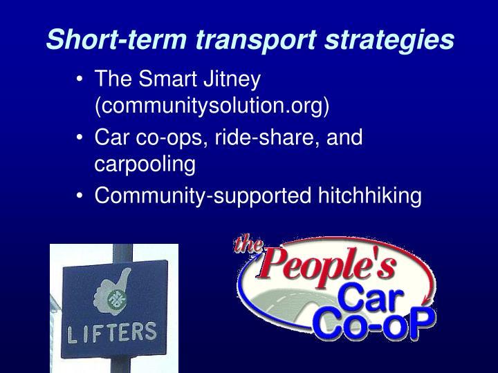 Short-term transport strategies