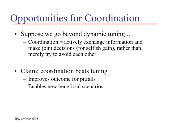 Opportunities for Coordination