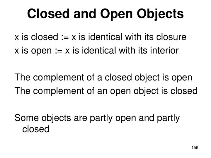 Closed and Open Objects