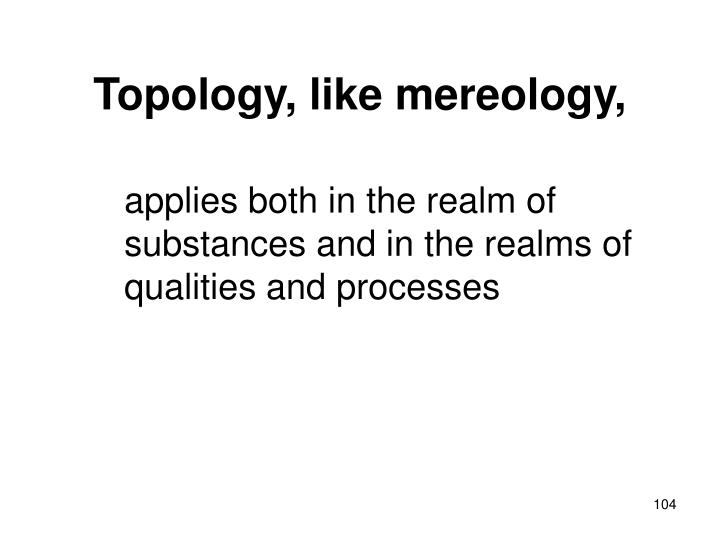 Topology, like mereology,