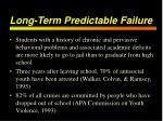 long term predictable failure