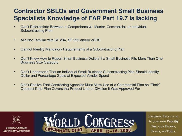 Contractor SBLOs and Government Small Business Specialists Knowledge of FAR Part 19.7 Is lacking
