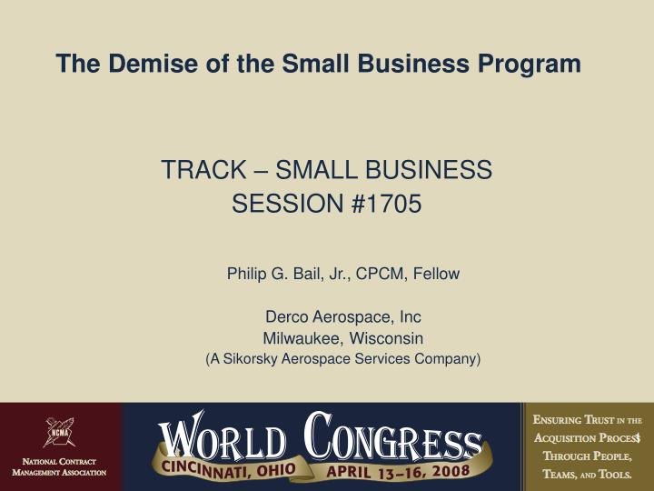 The Demise of the Small Business Program