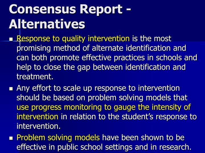 Consensus Report - Alternatives