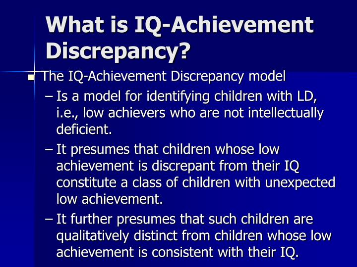 What is IQ-Achievement Discrepancy?