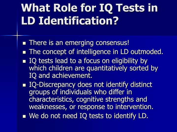 What Role for IQ Tests in LD Identification?
