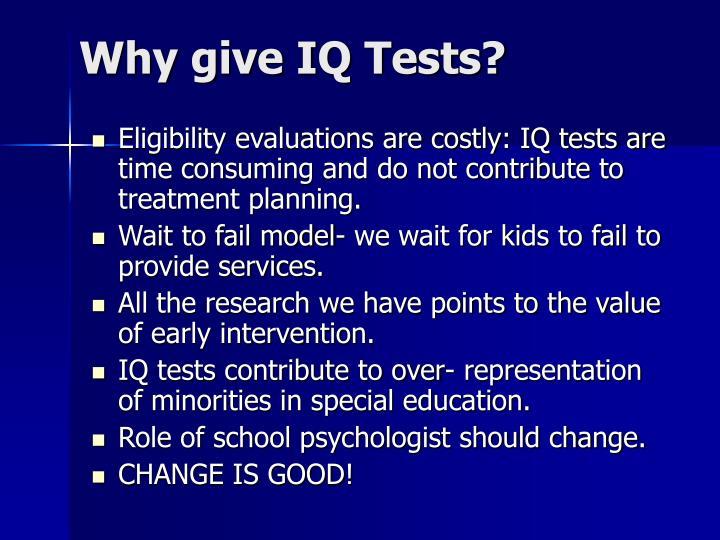 Why give IQ Tests?
