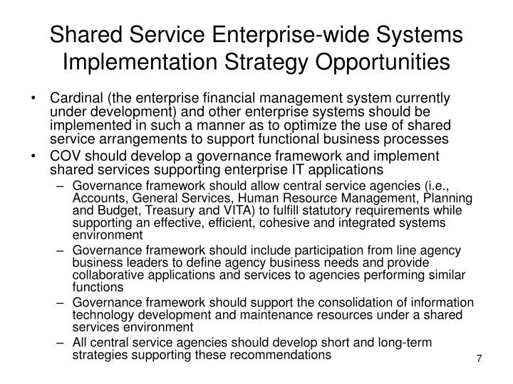 Shared Service Enterprise-wide Systems Implementation Strategy Opportunities