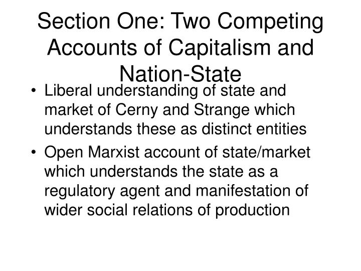 Section One: Two Competing Accounts of Capitalism and Nation-State