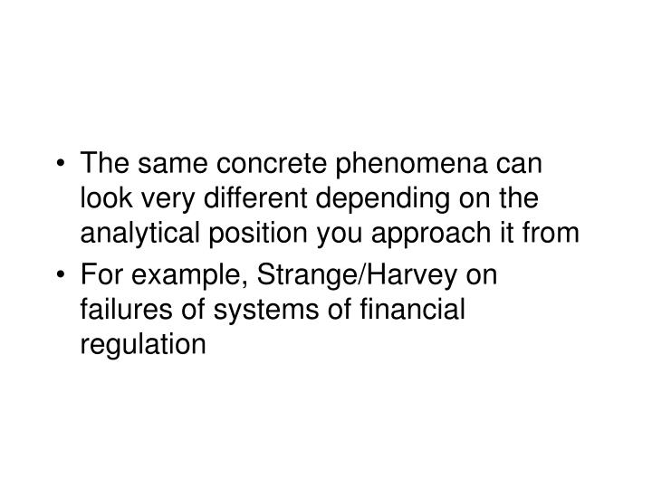 The same concrete phenomena can look very different depending on the analytical position you approach it from