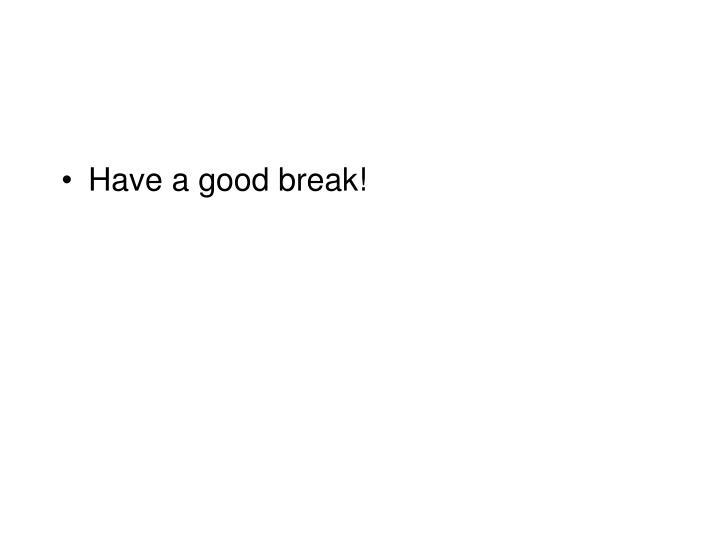 Have a good break!