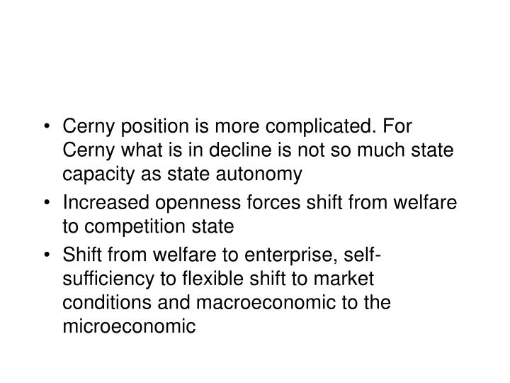 Cerny position is more complicated. For Cerny what is in decline is not so much state capacity as state autonomy