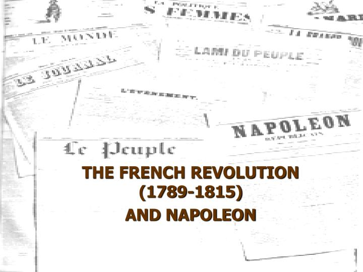 The french revolution 1789 1815 and napoleon