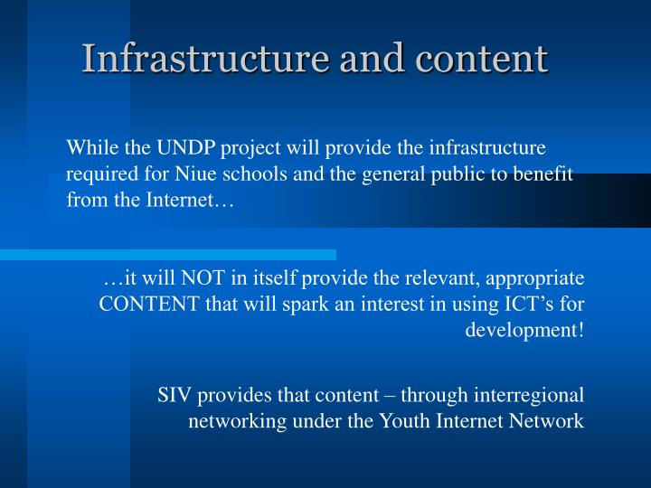 While the UNDP project will provide the infrastructure required for Niue schools and the general public to benefit from the Internet…