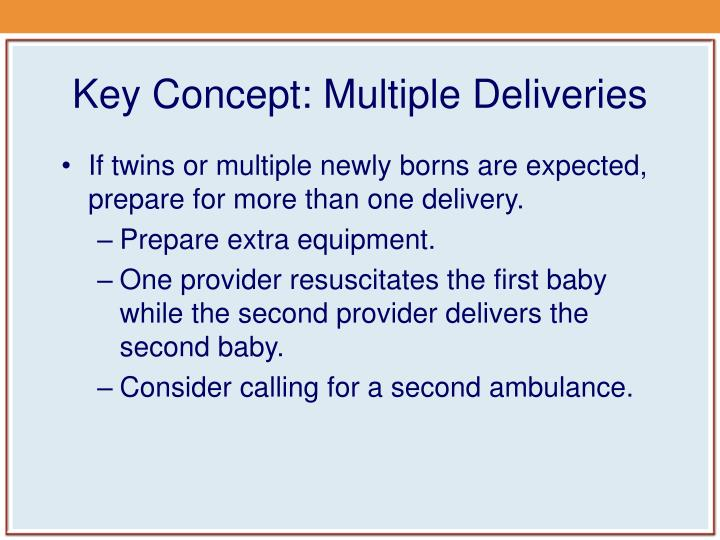 Key Concept: Multiple Deliveries