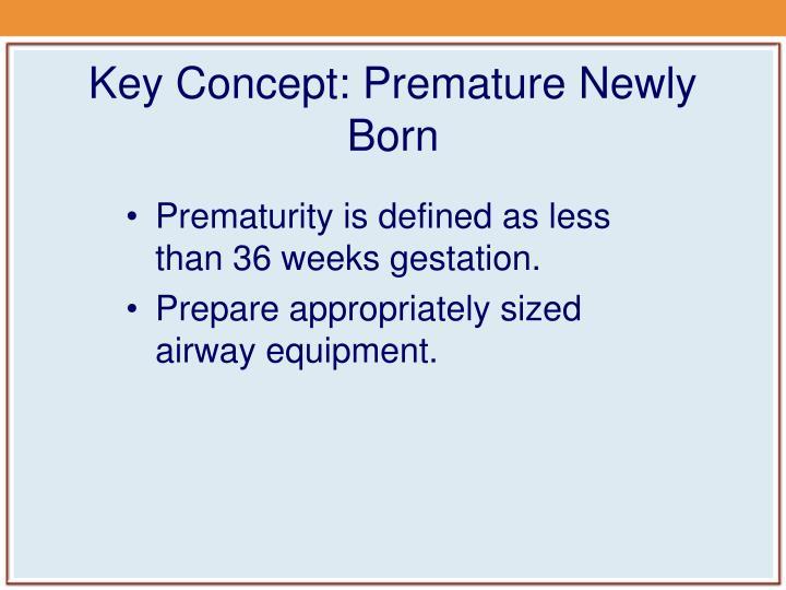 Key Concept: Premature Newly Born