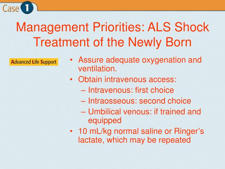 Management Priorities: ALS Shock Treatment of the Newly Born