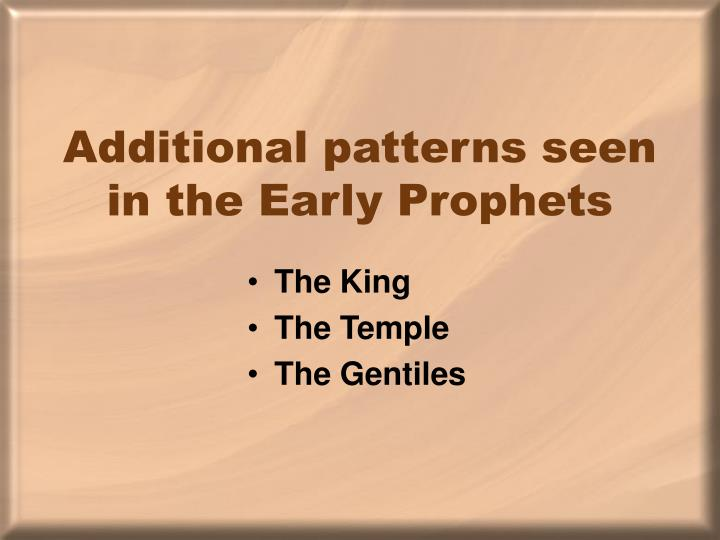 Additional patterns seen in the Early Prophets