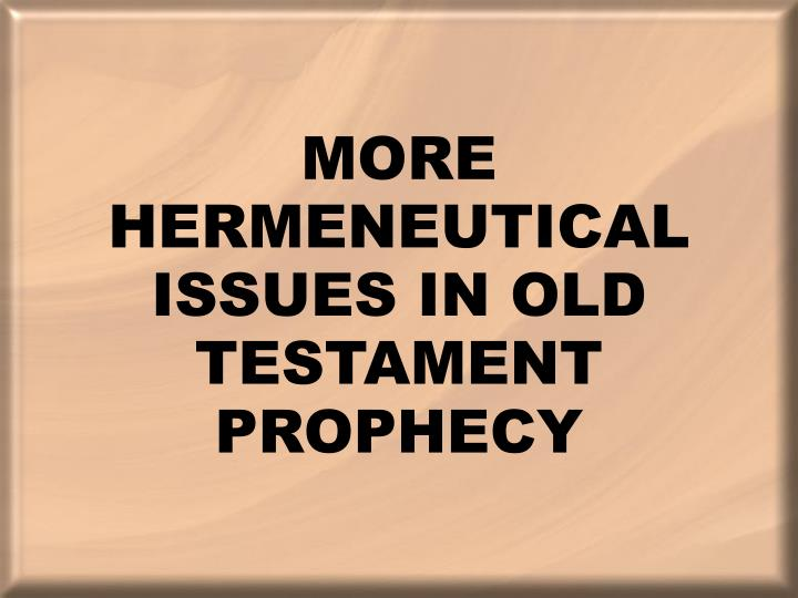 More hermeneutical issues in old testament prophecy