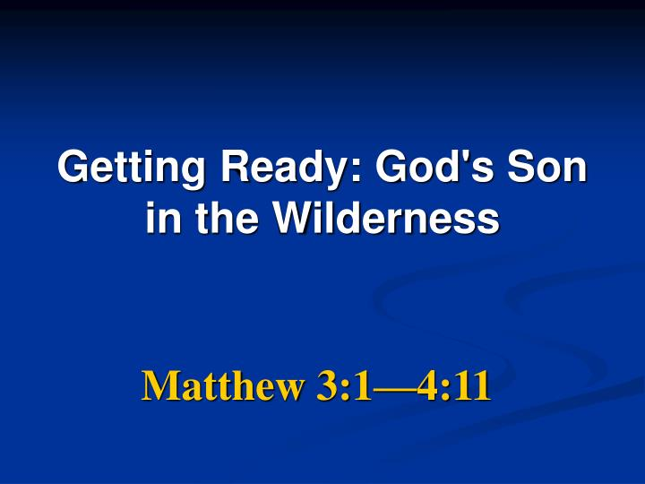Getting Ready: God's Son in the Wilderness