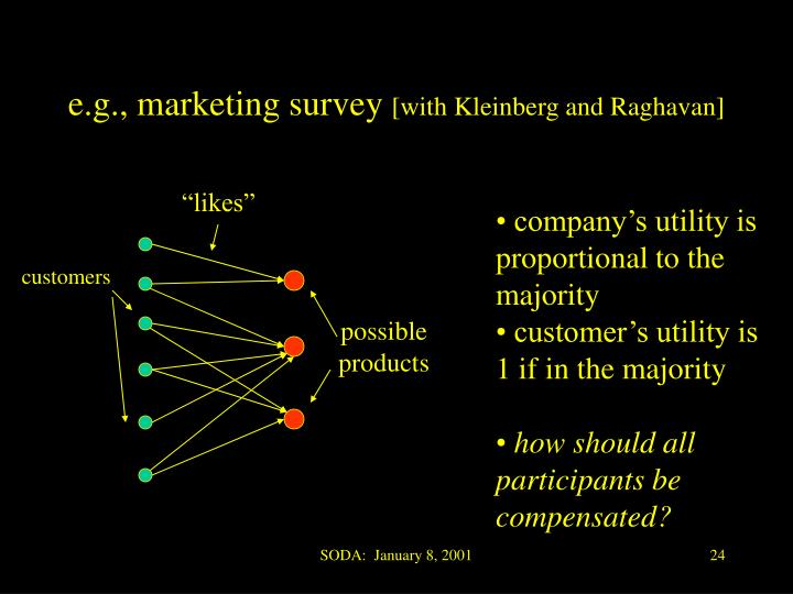 e.g., marketing survey