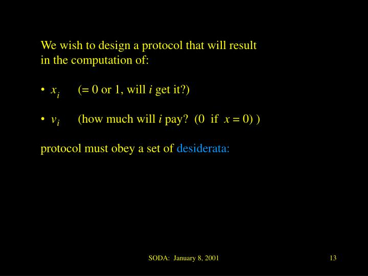 We wish to design a protocol that will result