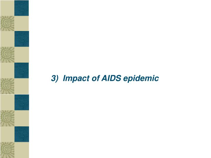 3)  Impact of AIDS epidemic