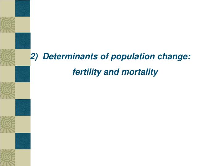 2)  Determinants of population change: