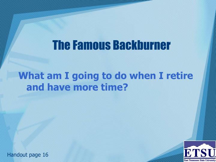 The Famous Backburner
