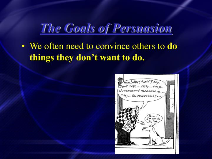 The Goals of Persuasion