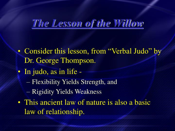 The lesson of the willow