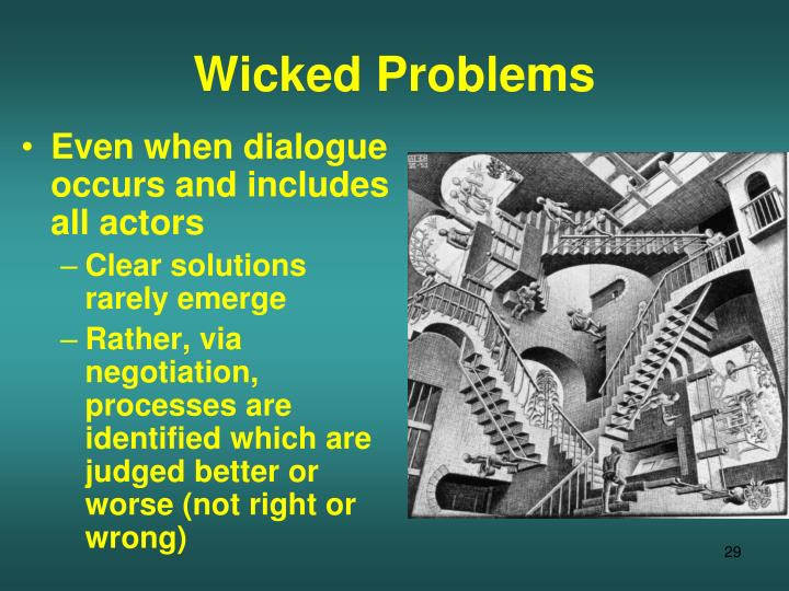 "wicked problems Tom higley, a friend, entrepreneur and founder of 101010, asked me if water was a ""wicked problem"" i assumed he was asking whether the water crisis."