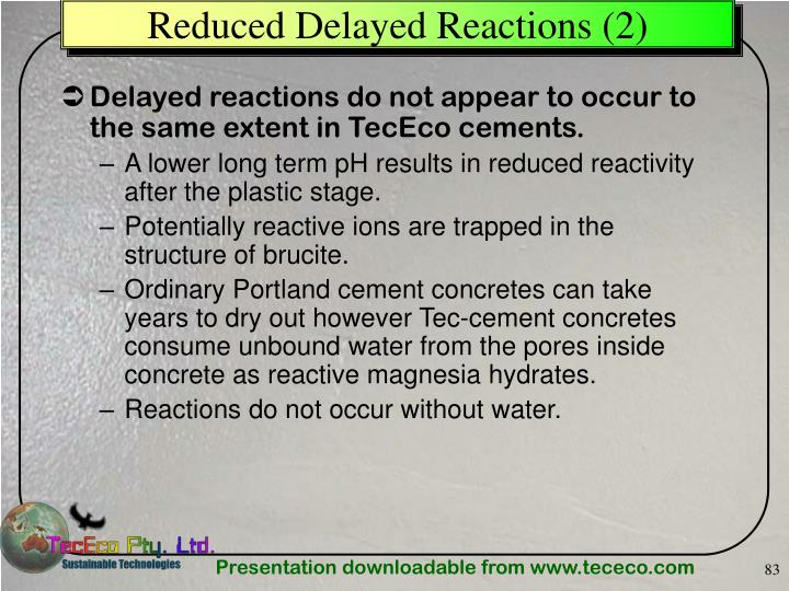 Reduced Delayed Reactions (2)