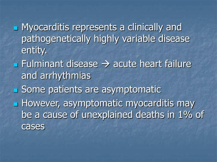 Myocarditis represents a clinically and pathogenetically highly variable disease entity.