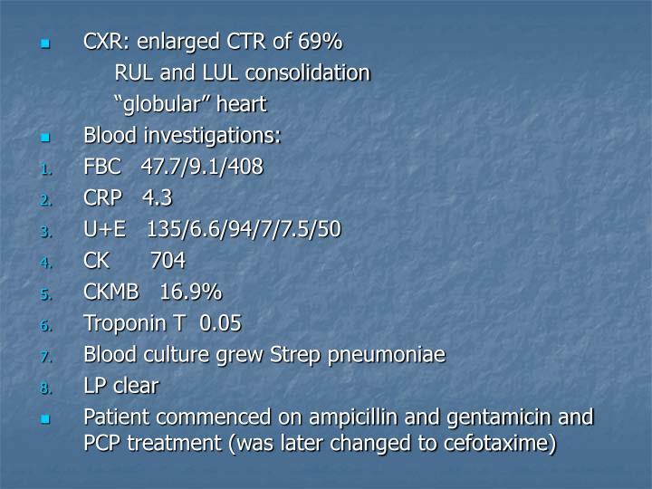 CXR: enlarged CTR of 69%