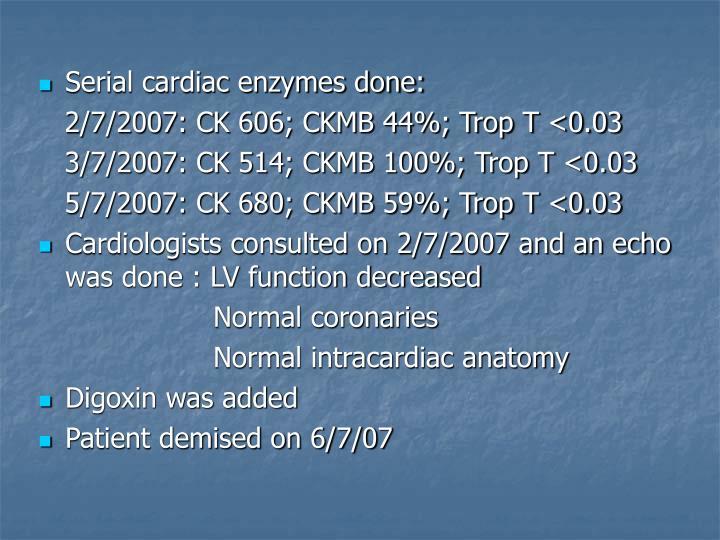Serial cardiac enzymes done: