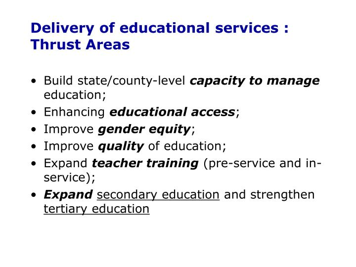 Delivery of educational services : Thrust Areas