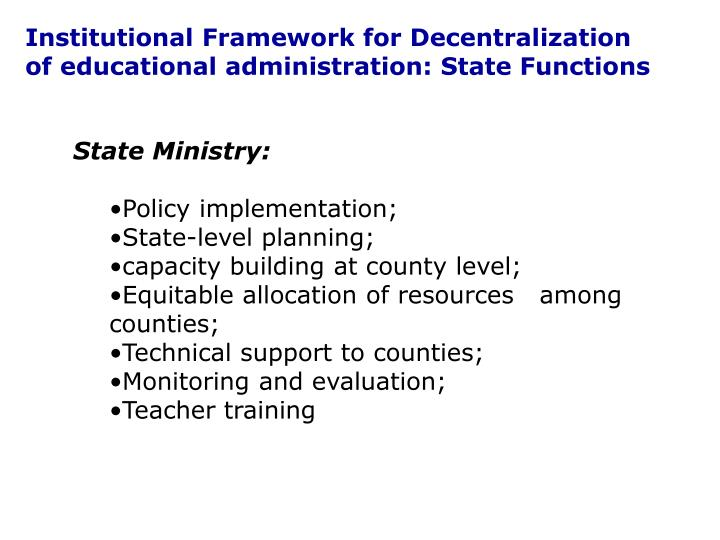 Institutional Framework for Decentralization of educational administration: State Functions