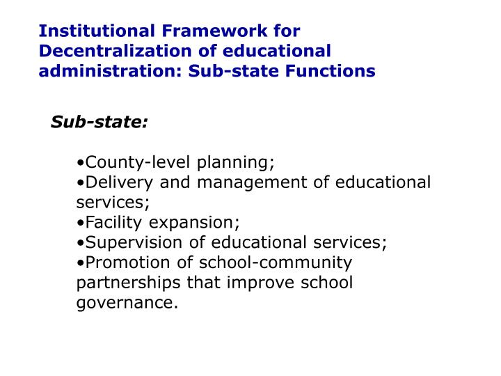 Institutional Framework for Decentralization of educational administration: Sub-state Functions