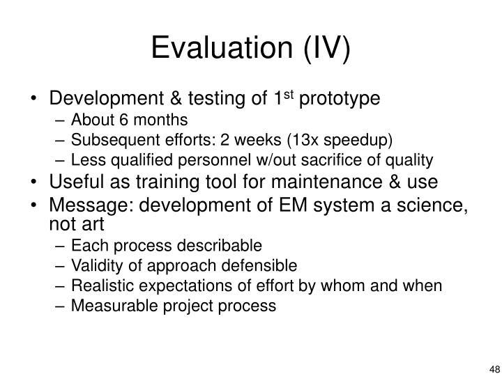 Evaluation (IV)